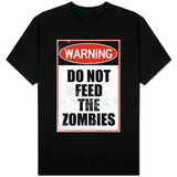 Do Not Feed the Zombies Shirt