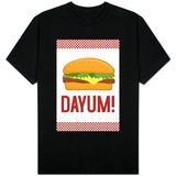 Dayum! Cheeseburger T-shirts