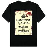Mantenga Calma Y Matar Los Zombies T-shirts