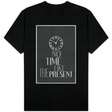 No Time Like The Present T-shirts