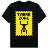 Twerk Zone Sign Shirts