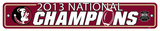 Florida State Seminoles 2013 National Champions Street Sign Wall Sign