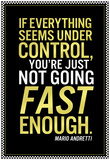 Mario Andretti Not Going Fast Enough Quote Poster