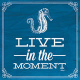 Live in the Moment Blue Posters by Katie Pertiet
