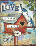 Love Lives Here Posters by Deane Holmes