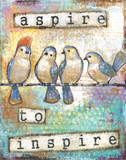Aspire to Inspire Prints by Deane Holmes