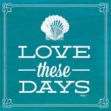 Love these Days Blue Posters av Katie Pertiet