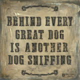 Behind Every Dog Posters by  Embellishments Studio