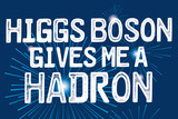 Higgs Boson Snorg Tees Poster Poster