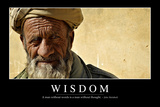 Wisdom: Inspirational Quote and Motivational Poster Photographic Print