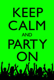 Keep Calm and Party On (Green) Poster Posters
