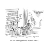 """We need either bigger needles or smaller camels."" - New Yorker Cartoon Premium Giclee Print by Mick Stevens"