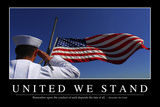 United We Stand: Inspirational Quote and Motivational Poster Photographic Print