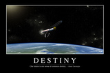 Destiny: Inspirational Quote and Motivational Poster Photographic Print
