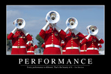 Performance: Inspirational Quote and Motivational Poster Photographic Print