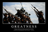 Greatness: Inspirational Quote and Motivational Poster Photographic Print