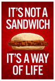 It's Not a Sandwich...It's a Way of Life Posters