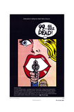 99 and 44/100% Dead Posters