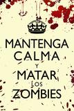 Mantenga Calma Y Matar Los Zombies Poster Prints