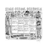 High School Schedule - New Yorker Cartoon Premium Giclee Print by Roz Chast
