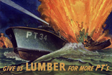 Give Us Lumber For More PT's Boat WWII War Propaganda Poster Posters