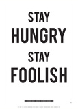 Stay Hungry Stay Foolish Plakaty autor Antoine Tesquier Tedeschi