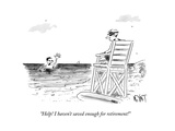 """""""Help! I haven't saved enough for retirement!"""" - New Yorker Cartoon Premium Giclee Print by Christopher Weyant"""
