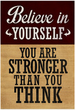 Believe in Yourself You are Stronger Than You Think Kunstdrucke