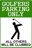 Golfers Parking Only Sign Sports Poster Prints