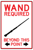 Wand Required Past This Point Sign Prints