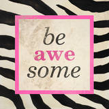 Be Awesome Art by Patricia Quintero-Pinto