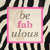 Be Fabulous Prints by Patricia Quintero-Pinto