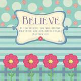 Believe Prints by Andi Metz