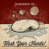 Wash Your Hands Posters