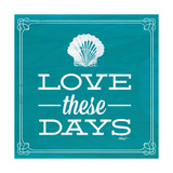 Love These Days Blue Premium Giclee Print by Katie Pertiet