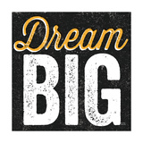 Dream Big プレミアムジクレープリント : マイケル・ミューラン