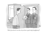 """""""Well, if you haven't seen him, do you know a good recipe for puff pastry? - New Yorker Cartoon Premium Giclee Print by Peter C. Vey"""