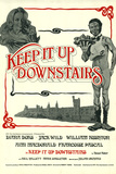 Keep it Up Downstairs Posters