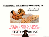 Perfect Friday Posters