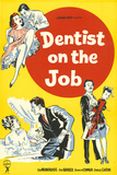 Dentist on the Job Posters