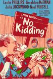 No Kidding Posters