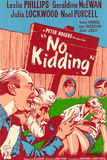 No Kidding Posters