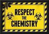 Respect the Chemistry Biohazard Photo