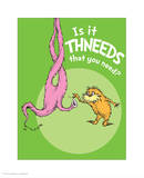 Is It Thneeds (green) Posters by Theodor (Dr. Seuss) Geisel