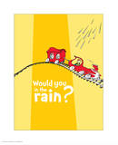 Green Eggs Would You Collection III - Would You in the Rain (yellow) Prints by Theodor (Dr. Seuss) Geisel