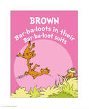 Brown Barbaloots (pink) Prints by Theodor (Dr. Seuss) Geisel
