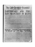 Call-Chronicle-Examiner Reporting San Francisco Earthquake Giclee Print
