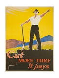Cut More Turf it Pays Giclee Print