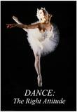 Dance: The Right Attitude Poster von Holly Simone