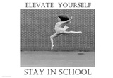 Elevate Yourself Stay In School Poster by Holly Simone